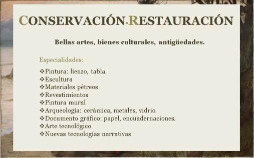 Especialidades en conservación-restauración. Más información en irenemerinomena@gmail.com